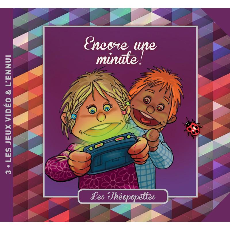 Les Théopopettes - Encore une minute !
