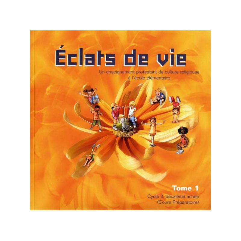 Eclats de Vie tome 1 - livre de l'enfant - 6/7 ans