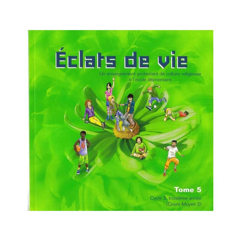 Eclats de Vie tome 5 - livre de l'enfant - 10/11 ans