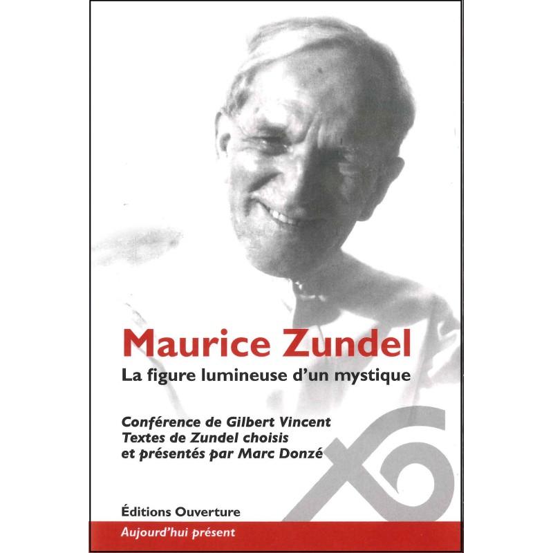 Maurice Zundel La figure lumineuse d'un mystique